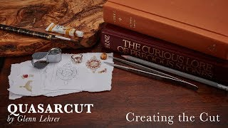 Glenn Lehrer - QuasarCut: Creating the Cut