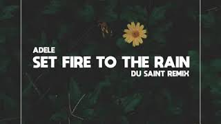 Adele - Set Fire To The Rain (Du Saint Remix) [FREE DOWNLOAD]