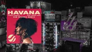 Download Lagu Camila Cabello - Havana ft. Young Thug (Dim Wilder Remix) Gratis STAFABAND