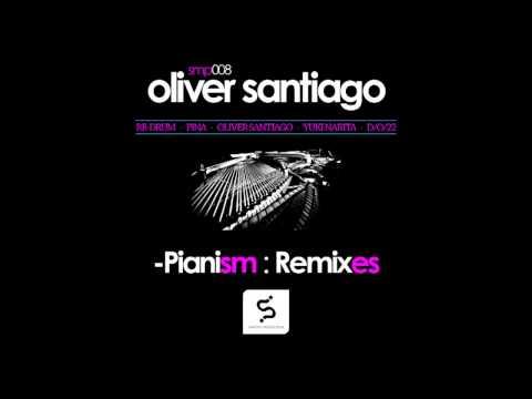 Oliver Santiago. Pianism (Oliver Santiago Remix - Video Snippet Preview)