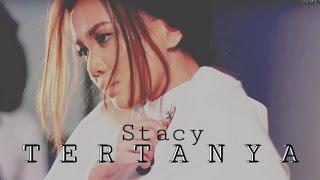 Download Lagu Stacy - Tertanya  (Lyric Video) Gratis STAFABAND