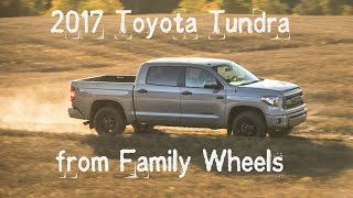 2017 Toyota Tundra review from Family Wheels
