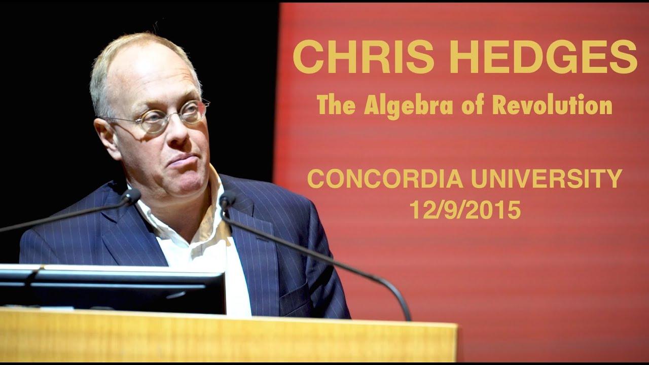 Chris Hedges The Algebra of Revolution  1292015 Concordia University