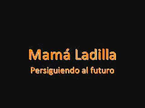 Mama Ladilla - Persiguendo Al Futuro