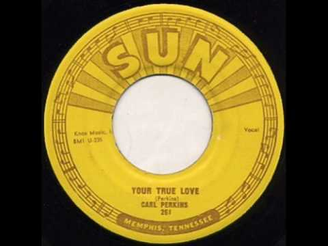 Carl Perkins - Your True Love