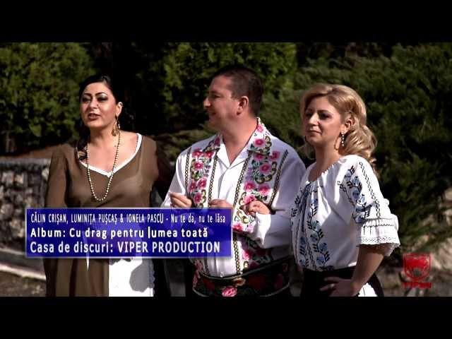 Calin Crisan, Luminita Puscas & Ionela Pascu - Nu te da, nu te lasa