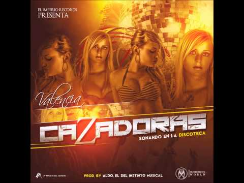 Valencia - Cazadoras, prod. by El Imperio Records