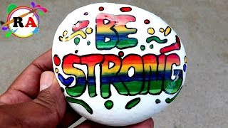 Rock painting tutorial for beginners be strong