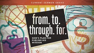 from. to. through. for.  Sermon 4