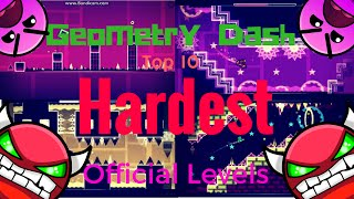 (OLD/BAD VIDEO) Geometry Dash Top 10 HARDEST Official Levels (2.0)
