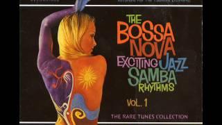 The Bossa Nova Exciting Jazz Samba Rhythms Vol 1 Album Completo Full Album