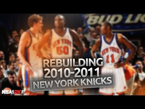 (#TBT) NBA 2K11 Association: Rebuilding the New York Knicks!