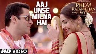 Aaj Unse Milna Hai | Prem Ratan Dhan Payo | Salman Khan, Sonam Kapoor