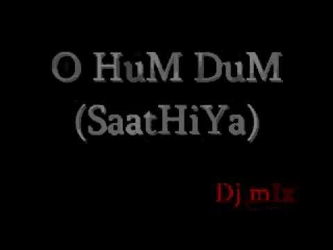 Dj mIx -O HuM DuM SoniYo Re(SaatHiYa).