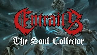 "Entrails ""The Soul Collector"" (OFFICIAL)"