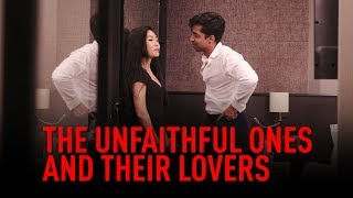 The Unfaithful Ones And Their Lovers - Valentine's Day Special