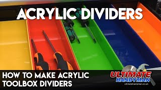 How to make perspex toolbox dividers