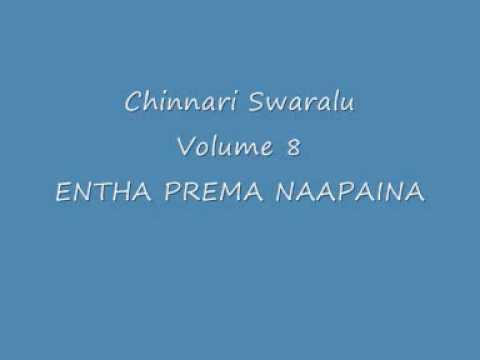 Chinnari Swaralu~Vol 8~ENTHA PREMA NAAPAINA