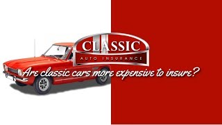 Are classic cars more expensive to insure? -Classic Auto Insurance