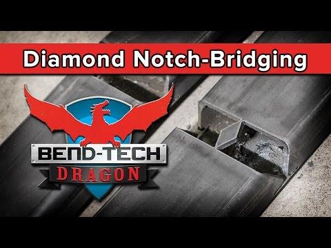 Bend-Tech Dragon: Diamond Notch Bridging