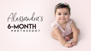 Our Babygirl's 6 Month Photoshoot!!