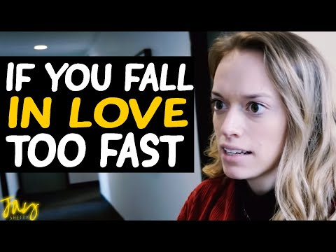 If You Fall In Love Too Fast - WATCH THIS | by Jay Shetty