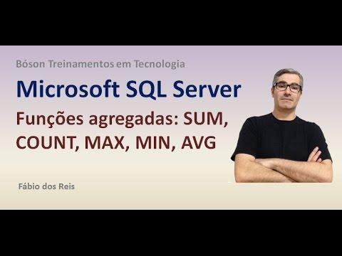 19 - T-SQL - Funções Agregadas - SUM, COUNT, MAX, MIN, AVG - SQL Server