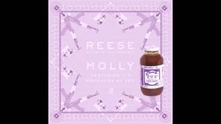 Reese - Molly (Chopped and Slowed)