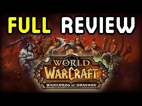FULL REVIEW - WARLORDS OF DRAENOR !!