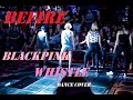 Lagu Blackpink - Whistle dance cover by BEFIRE