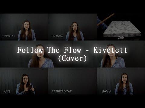 Follow The Flow-Kivetett (Acapella Cover)