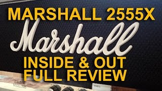 Inside and Out Review of Marshall 2555X 100 Watt Amplifier -  tonymckenziecom