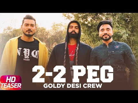 2-2 Peg | Teaser | Goldy Desi Crew | Parmish Verma | New Punjabi Song 2018