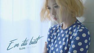 Video clip Suni Hạ Linh ft. R.Tee - Em Đã Biết | Official MV