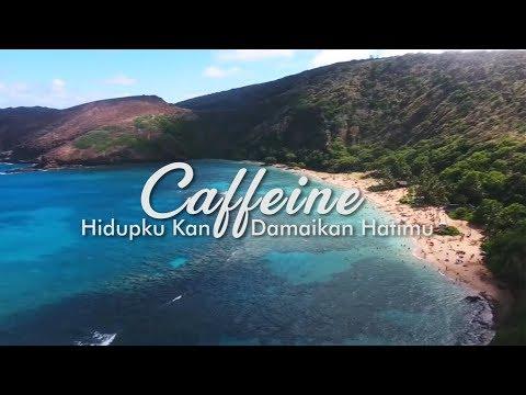 Download Caffeine - Hidupku Kan Damaikan Hatimu   Mp4 baru