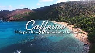 Caffeine - Hidupku Kan Damaikan Hatimu (video lyric)
