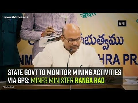 State govt to monitor mining activities via GPS Mines Minister Ranga Rao