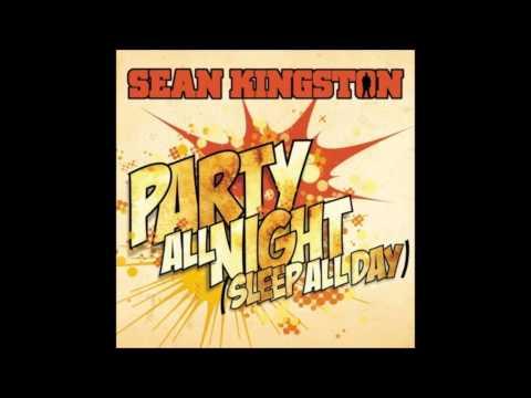 Sean Kingston - Party All Night  Sleep All Day HD