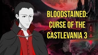 Bloodstained: Curse of the Castlevania 3