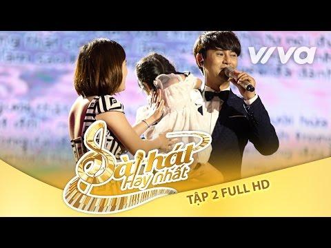 Tập 2 Full HD   Sing My Song - Bài Hát Hay Nhất 2016 [Official]   sing my song vietnam