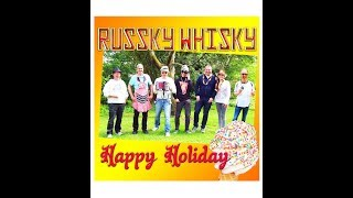 Russky Whisky: Happy Holiday --- Der Sommerhit 2018 !