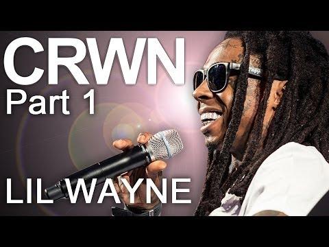 CRWN w/Lil Wayne Ep. 9 Pt. 1 of 2: Lil Wayne