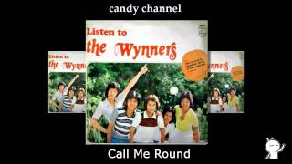 The Wynners - Call Me Round