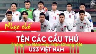 Nhạc chế U23 HOT|TÊN CÁC CẦU THỦ U23 VIỆT NAM | U23 CHÂU Á
