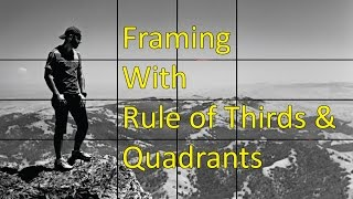Image Composition: Rule of Thirds and Quadrants