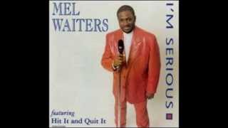 Mel Waiters Hit It And Quit It