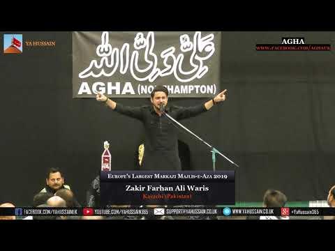 Europe's Largest Markazi Majlis 2019 - Zakir Farhan Ali Waris (Karachi) – AGHA (Northampton)