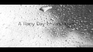 A Rainy Day In Vancouver - Piano