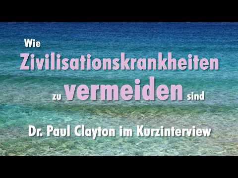 Wie 90% der Zivilisationskrankheiten zu vermeiden sind - Dr. Paul Clayton mit deutscher Übersetzung