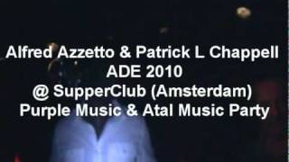 Alfred Azzetto & Patrick L Chappell @ SupperClub Amsterdam Purple Music & Atal Music Party